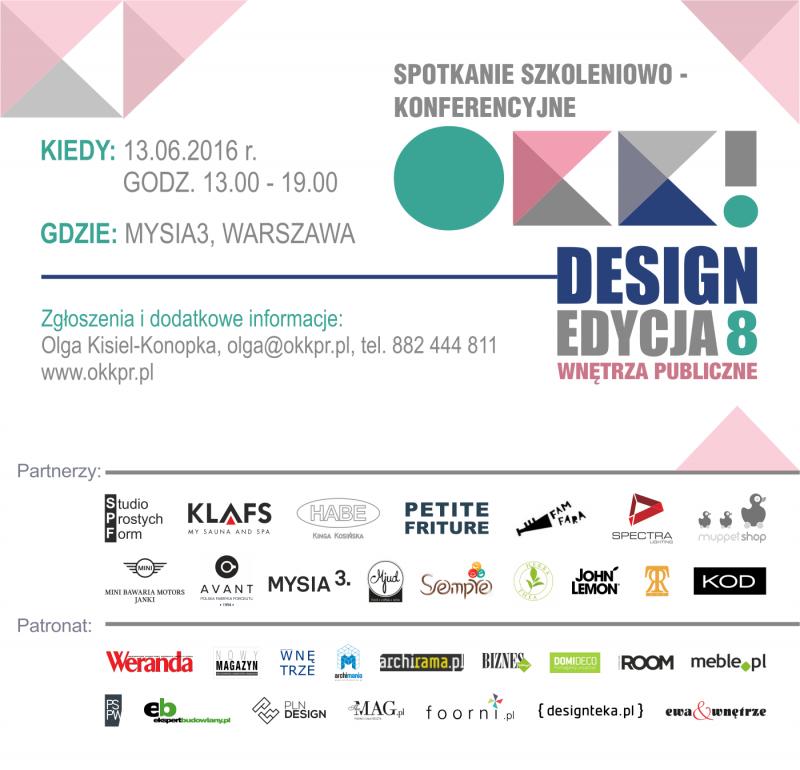 8. OKK! design - Spotkanie z dobrym wzornictwem tym razem pod hasłem: WNĘTRZA PUBLICZNE