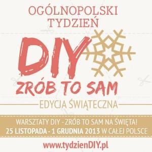 Zrób to sam na Święta! 25 listopada - 1 grudnia w całej Polsce Tydzień DIY
